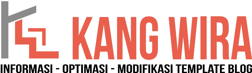 Kang Wira | Informasi - Optimasi - Modifikasi Template Blog