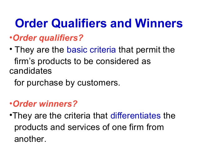 apple order winners and qualifiers The type of order qualifiers and winners are heavily influenced by the expectations of the consumer (victorino and et al 2005, p 555) the writepass journal.