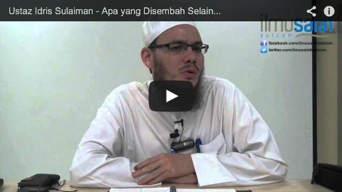 Ustaz Idris Sulaiman – Apa yang Disembah Selain Allah & Penyembahnya akan Dicampak ke dalam Neraka