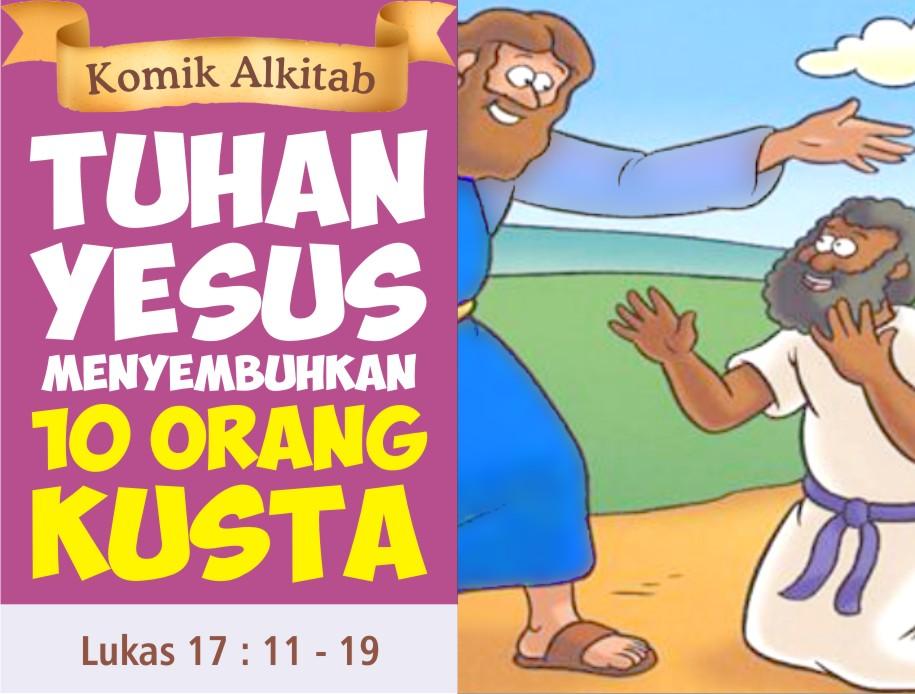 Tuhan Yesus Menyembuhkan 10 Orang Kusta