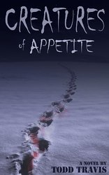 http://www.amazon.com/Creatures-Appetite-Todd-Travis-ebook/dp/B00BC2BCI4/ref=asap_bc?ie=UTF8