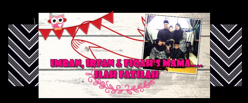 Imran, Irfan 'N' Fiqah's Mama... Ilah Fazilah