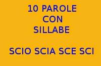 10 PAROLE ITALIANE CHE INIZIANO O FINISCONO CON LE SILLABE SCI SCE SCIA SCIE SCIO