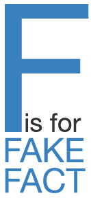 f is for Fake, F is for Fact