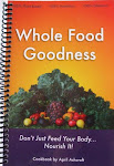 Whole Food Goodness!              Order your copy today!