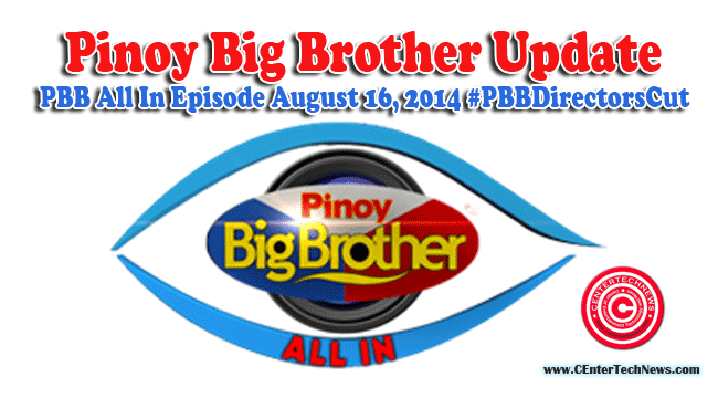 Pinoy Big Brother Update: PBB All In Episode August 16, 2014 #PBBDirectorsCut