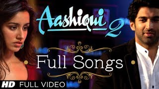 Watch Aashiqui 2 Video Songs