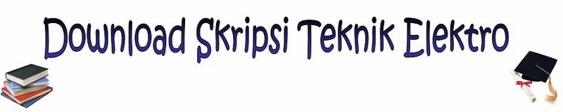 Download Skripsi Teknik Elektro