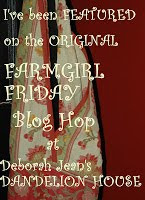 I was featured on Farmgirl Friday Blog Hop  Thank you so much!