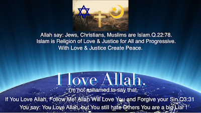 ISLAM IS A RELIGION OF LOVE, JUSTICE FOR ALL AND PROGRESSIVE.