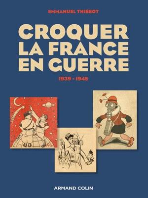 http://www.caricaturesetcaricature.com/2014/10/croquer-la-france-en-guerre-un-ouvrage-d-emmanuel-thiebot.html