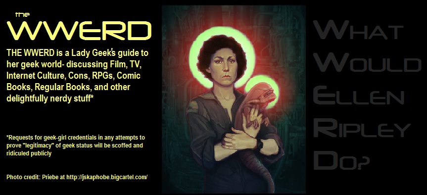 WWERD - What Would Ellen Ripley Do