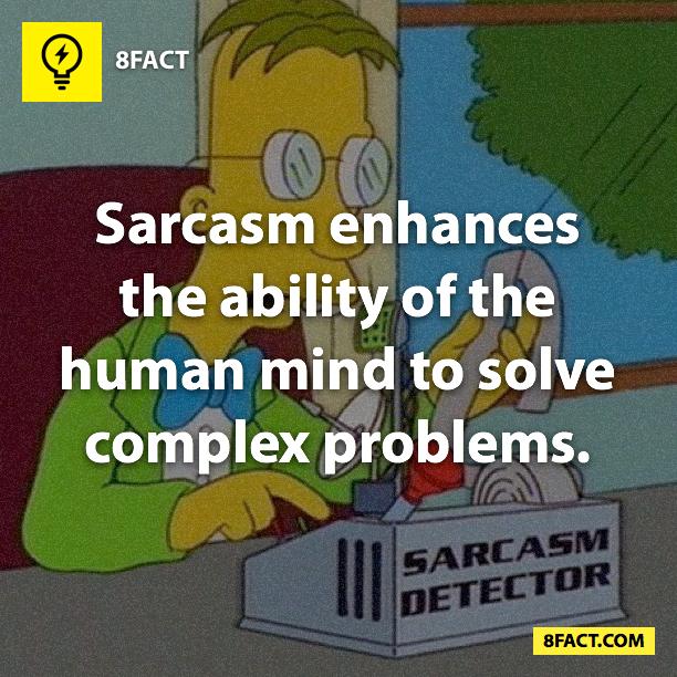Sarcasm facts