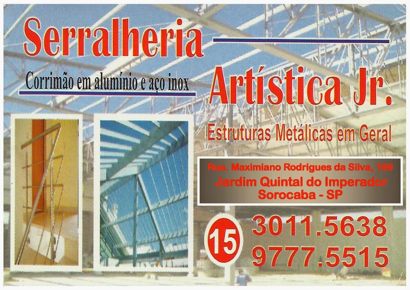 Serralheria ARTÍSTICA JR Corrimão em Aluminio e Aço Inox  Estruturas Metálicas em geral Rua. Maximiano Rodrigues da Silva, 199 Jardim: Quintais do Imperador  Sorocaba - SP tel: (15) 3011.5638  Cel: 99777.5515