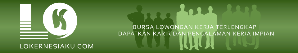 Lokernesiaku.Com - Lowongan Kerja Terbaru 2013