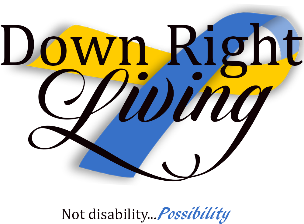 Down Right Living: Help us to help others with Down syndrome