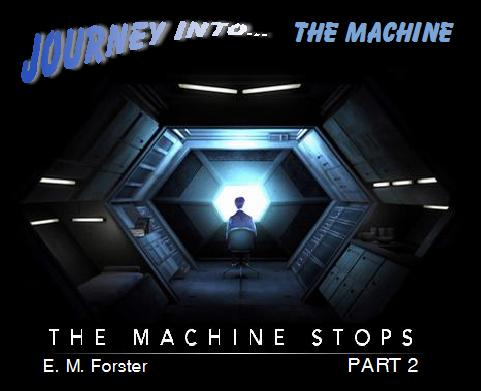 an analysis of the machine stops by em forster The machine stops' has been largely and perhaps significantly disregarded by  critics of forster the novelist, who have been happy to consign it to the recycling.
