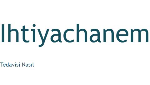 Ihtiyachanem - Tedavi Yolları ve Bitkisel Çözümler