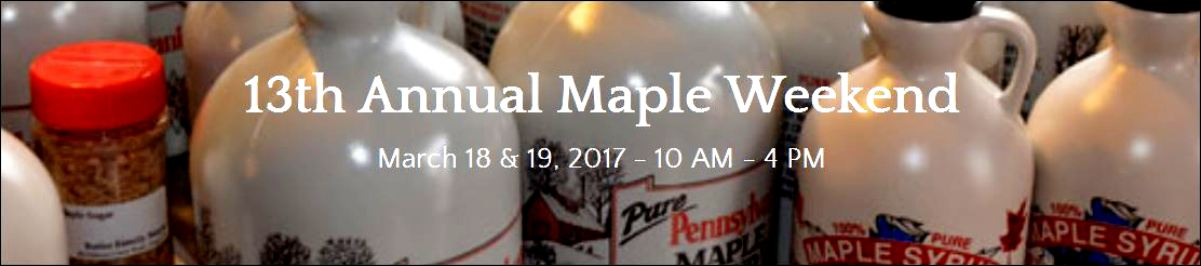 POTTER-TIOGA MAPLE WEEKEND MARCH 18TH & 19TH