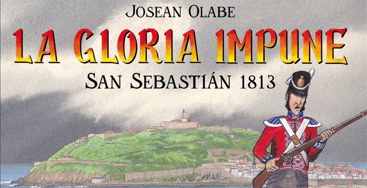 LA GLORIA IMPUNE-SAN SEBASTIÁN 1813