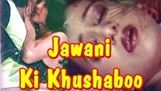 Hot Bgrade Hindi Adult Movie 'Jawani Ki Khushaboo' Watch Online