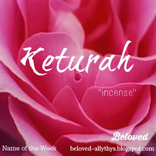 http://beloved-allythys.blogspot.com/2015/05/beloved-blogs-name-of-week-keturah-and.html