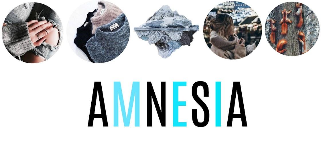 Amnesia.
