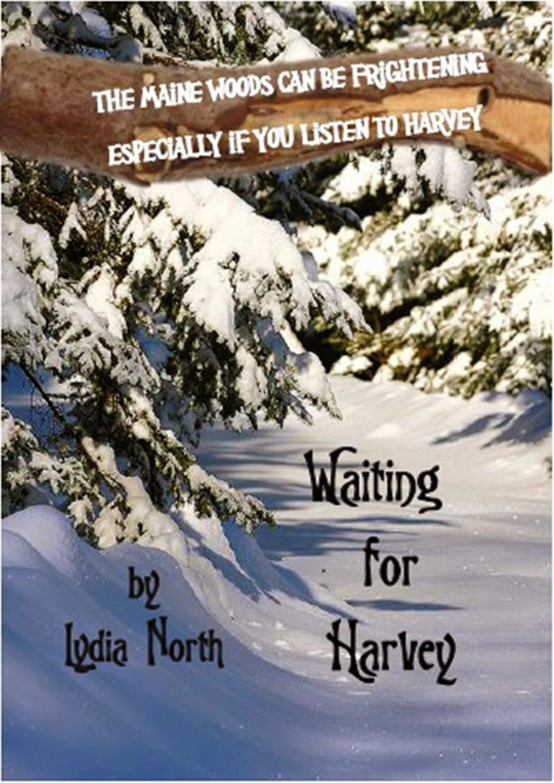 http://www.amazon.com/Waiting-Harvey-Spirits-Maine-Book-ebook/dp/B00KAGI30S/ref=la_B008A57LUE_1_1?s=books&ie=UTF8&qid=1412255174&sr=1-1