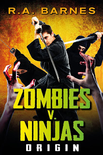 Zombies versus Ninjas by R.A. Barnes