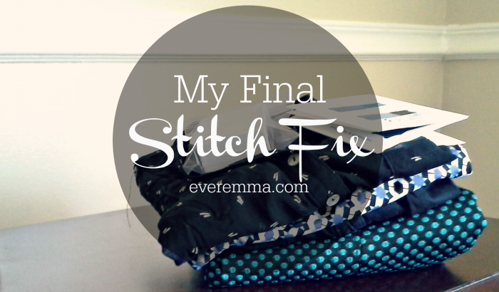 My Final Stitch Fix by EverEmma