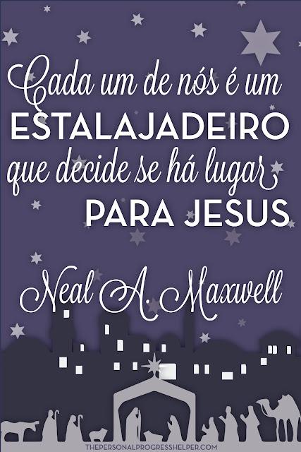 """Download de Natal Apostila """"Cada um de nós é um estalajadeiro que decide se há lugar para Jesus"""" Neal A. Maxwell"""