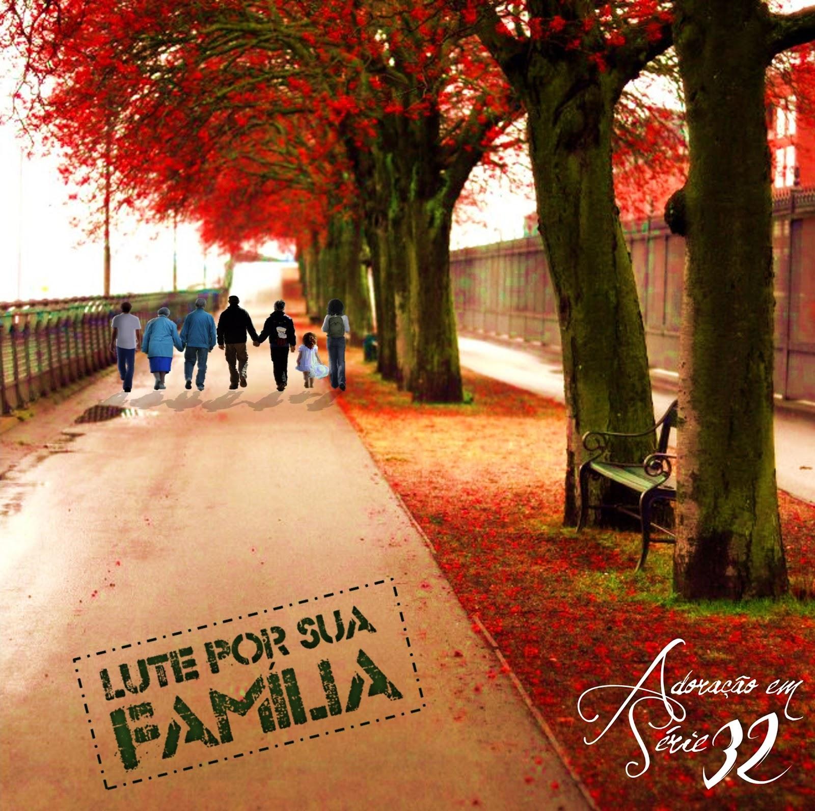 Adoração Em Série - Vol. 32 - Lute Por Sua Família