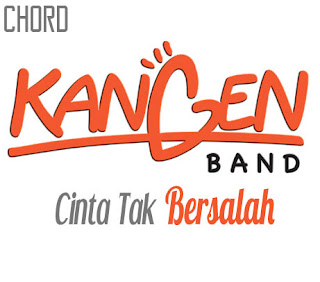 Lirik dan Chord(Kunci Gitar) Kangen Band ~ Cinta Tak Bersalah