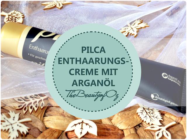 Review pilca Enthaarungscreme mit Arganöl