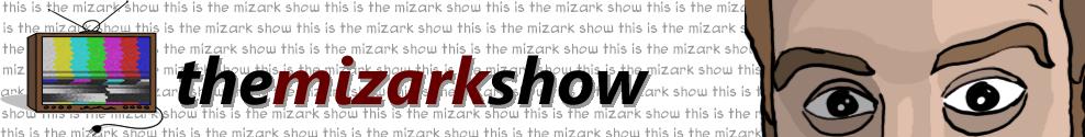The Mizark Show