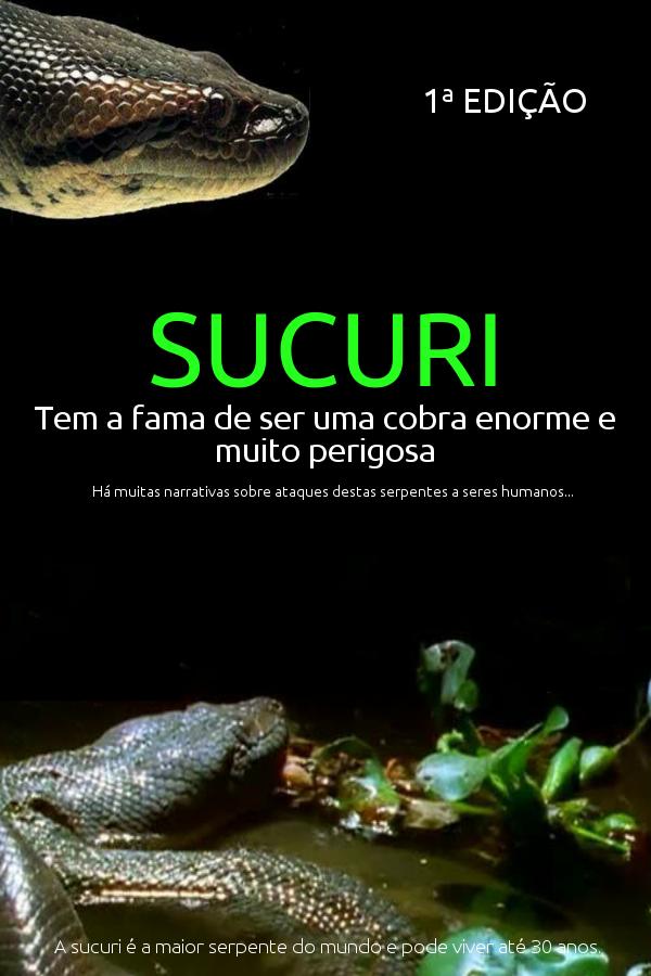 E BOOK Sucuri a Maior Serpente do Mundo 1ª Edição