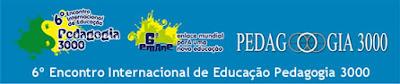 Inscrições abertas – 6º  Encontro Internacional Pedagogia 3000