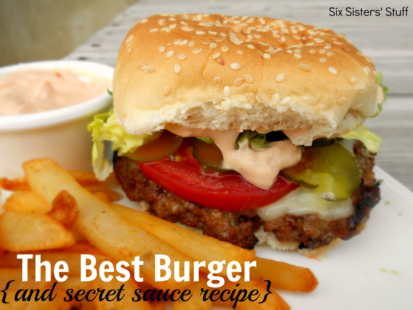 The Best Hamburger Recipe (and Amazing Secret Sauce) / Six Sisters ...