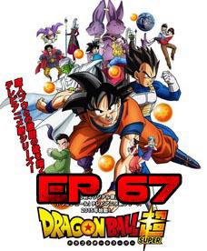 Ver Dragon Ball Super episodio 67 Sub Español Latino
