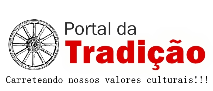 PORTAL DA TRADIÇÃO - Carreteando nossos valores culturais!