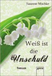 http://durchgebloggt.blogspot.de/2013/02/rezi-wei-ist-die-unschuld-susanne.html
