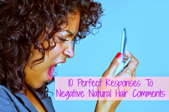 10 Perfect Responses To Negative Natural Hair Comments