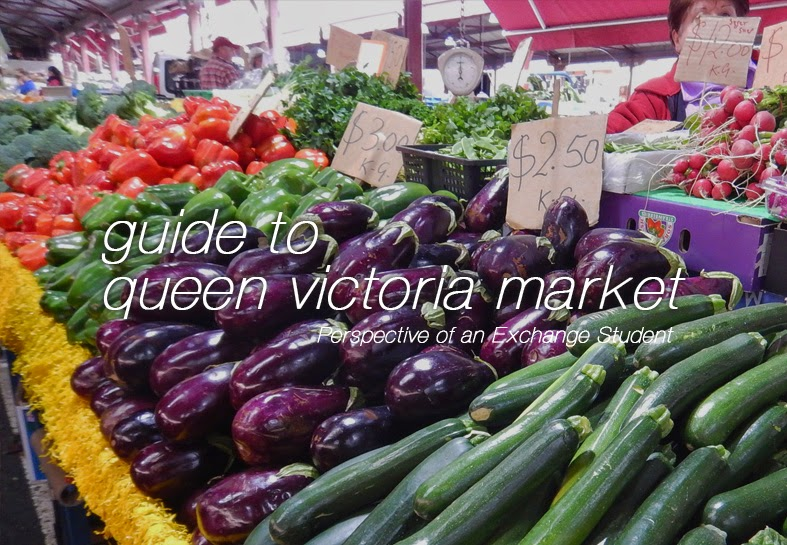 Guide to Queen Victoria Market (Perspective of an Exchange Student)