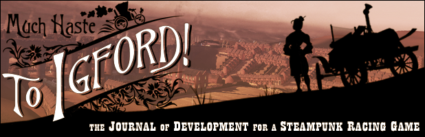 Much Haste to Igford! The Journal of Development for a Steampunk Racing Game