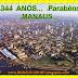 Manaus - Completa 344 Anos de muita História