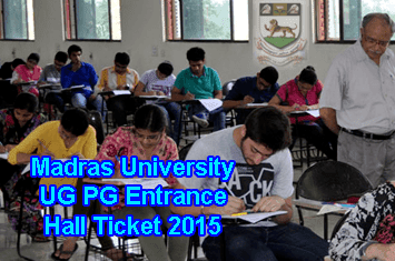 Madras University UG PG Entrance Exam Hall Ticket 2015 Download, Madras University Entrance Test 2015 Hall Ticket BA BCOM BSC Other Courses, unom.ac.in Madras University Entrance Exam July 2015 Hall Ticket Online