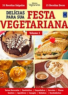 DELICIAS PARA A SUA FESTA VEGETARIANA VOLUME 3