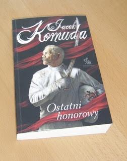 """Jacek Komuda """"Ostatni honorowy"""""""