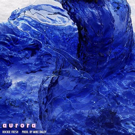 Rockie Fresh - Aurora