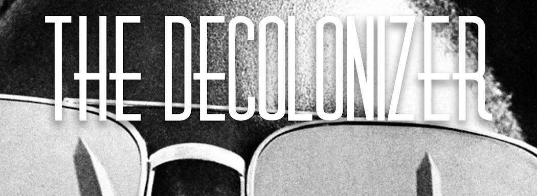 THE DECOLONIZER
